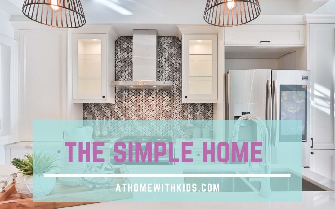 Welcome to The Simple Home Podcast