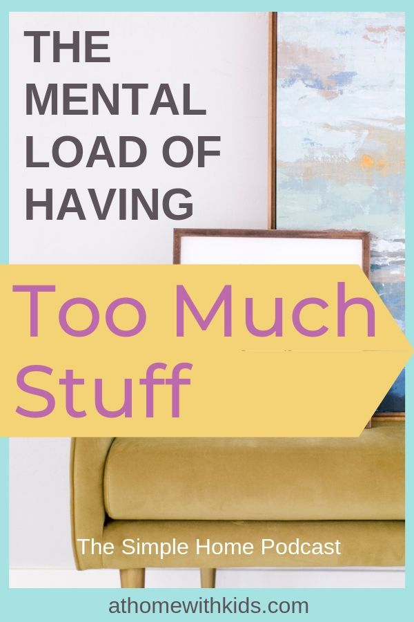 the mental load of having too much stuff